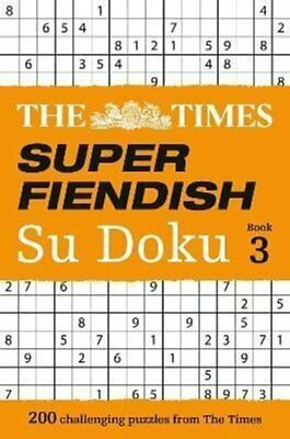 The Times Super Fiendish Su Doku Book 3 200 Challenging Puzzles... 9780008137267