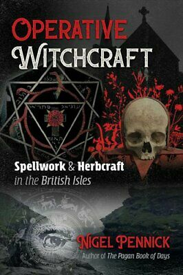 Operative Witchcraft Spellwork and Herbcraft in the British Isles 9781620558447