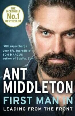 First Man In Leading from the Front by Ant Middleton 9780008245733 | Brand New
