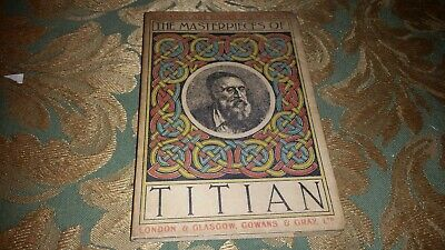 The Masterpieces of Titian  Gowans Art Books No. 8  1914