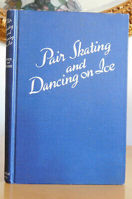 PAIR SKATING AND DANCING ON ICE by ROBERT DENCH & ROSEMARIE STEWART, 1943, HC