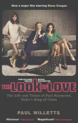 The look of love: the life and times of Paul Raymond, Soho's king of clubs by