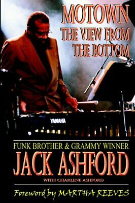 Motown: The View from the Bottom by Ashford, Jack Paperback Book The Cheap Fast