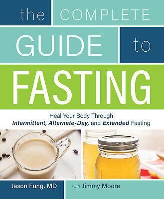 The Complete Guide to Fasting Heal Your Body by Jason Fung [pdf-b00k]