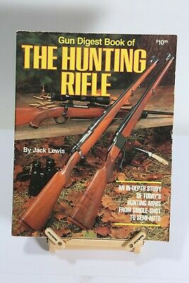 Gun Digest Book of THE HUNTING RIFLE by Jack Lewis - illustrated paperback BOOK