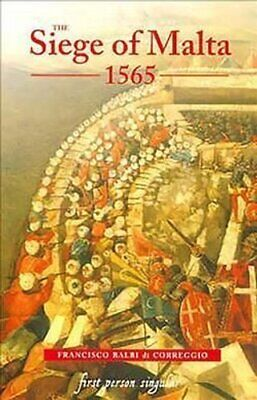 The Siege of Malta, 1565 Translated from the Spanish edition of... 9781843831402