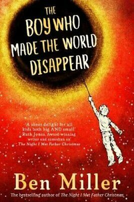 The Boy Who Made the World Disappear by Ben Miller 9781471172663 | Brand New