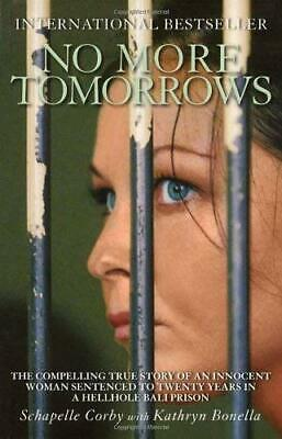 No More Tomorrows : The Compelling True Story of an Innocent Woman Sentenced to