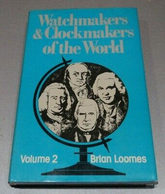 Watchmakers & Clockmakers Of The World Volume 2 By Brian Loomes 1978