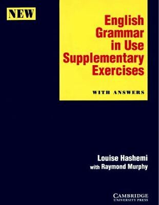 English grammar in use supplementary exercises: with answers by Louise Hashemi