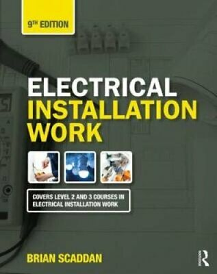 Electrical Installation Work by Brian Scaddan 9780367023348 | Brand New