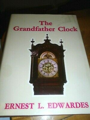Book On Grand Father Clocks   By E L Edwards-1976