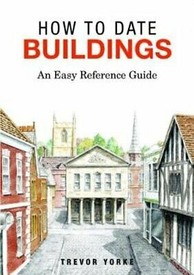 How to Date Buildings An Easy Reference Guide 9781846743436 | Brand New