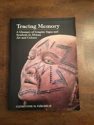 Tracing Memory By Clementine M Fail-Nzuji Glossary Of Graphic Signs African Art