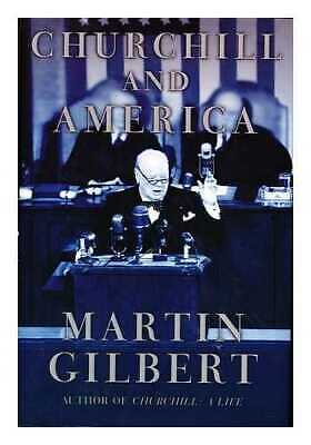 Churchill and America / by Martin Gilbert
