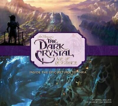 The Art and Making of The Dark Crystal: Age of Resistance 9781789093872