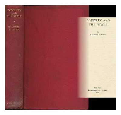 Poverty and the state / by Gilbert Slater