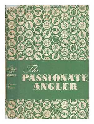 The passionate angler / with scraperboard drawings by John Pezare