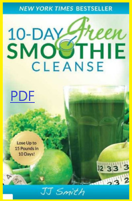 ⚡10-Day Green Smoothie Cleanse⚡ - cookbook by JJ .Smith ⚡FAST DELIVERY (P. D. F)