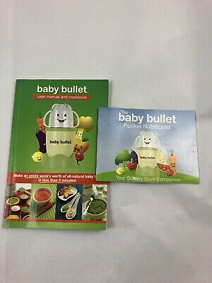 Baby Bullet User Manual Cookbook and Pocket Nutritionist