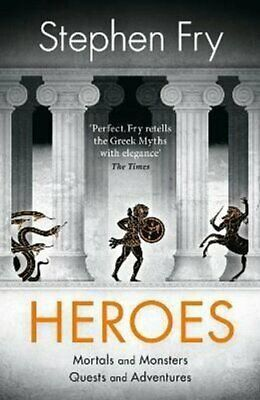 Heroes The myths of the Ancient Greek heroes retold by Stephen Fry 9780241380369