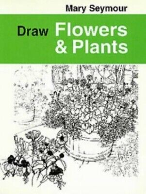 Draw Flowers and Plants (Draw Books) by Seymour, Mary Paperback Book The Cheap