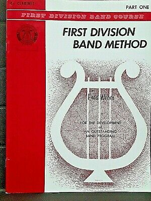 FIRST DIVISION BAND METHOD. by Fred Weber, for Bb Clarinet