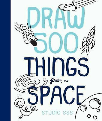 Draw 500 Things from Space: A Sketchbook for Artists, Designers, and Doodlers, P