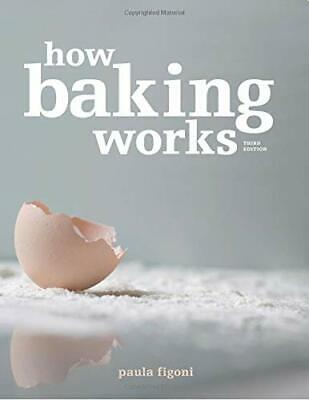 How Baking Works: Exploring the Fundamentals of Baking Science - electronic book