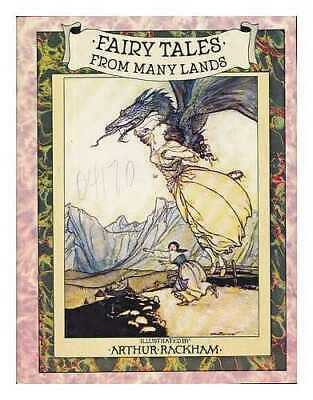 Fairy Tales from Many Lands / Illustrated by Arthur Rackham