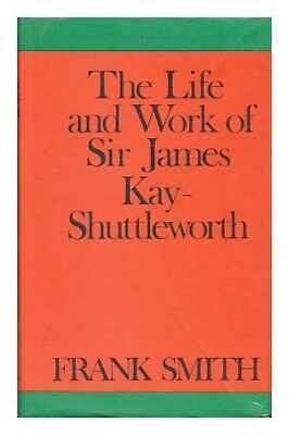 The Life and Works of Sir James Kay-Shuttleworth