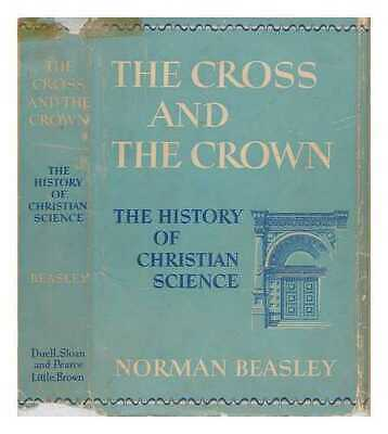 The Cross and the Crown; the History of Christian Science