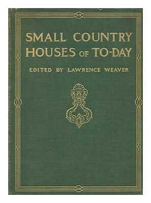 Small country houses of to-day / edited by L.W. Weaver