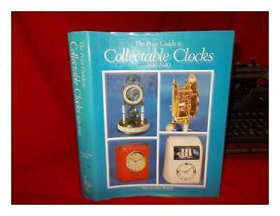 The price guide to collectable clocks 1840-1940 / Alan and Rita Shenton