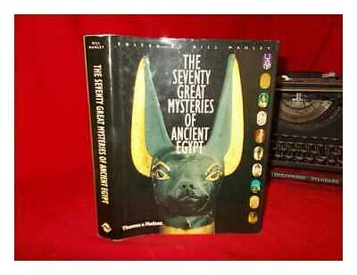 The seventy great mysteries of ancient Egypt / edited by Bill Manley