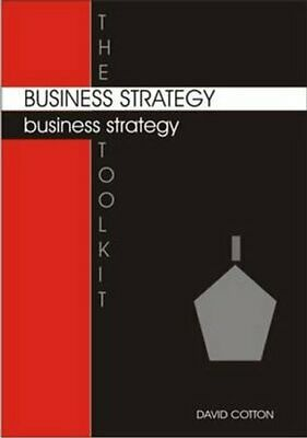 The Business Strategy Toolkit by David Cotton 9781852526368 | Brand New