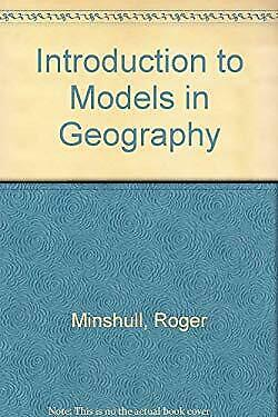 Introduction to Models in Geography by Minshull, Roger M.
