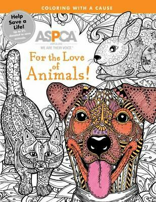 ASPCA Adult Coloring for Pet Lovers: For the Love of Animals!: A Coloring Journe