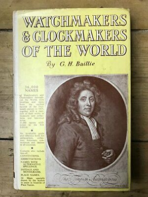 Watchmakers and clockmakers of the world by Baillie, G. H. Hardback Book The