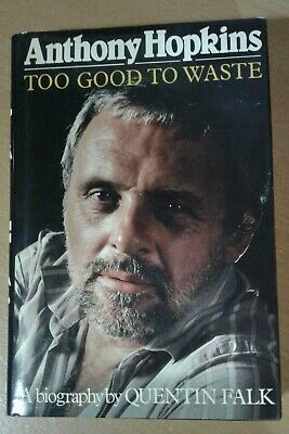 Anthony Hopkins: Too Good to Waste a biography by Quentin Falk (Hardback, 1989)
