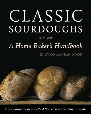 Classic Sourdoughs, Revised: A Home Baker's Handbook - electronic book