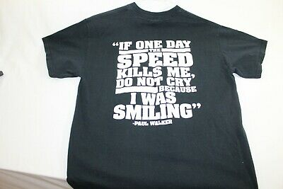 """Fast and Furious Paul Walker """"If the speed kills me"""" large black T shirt"""