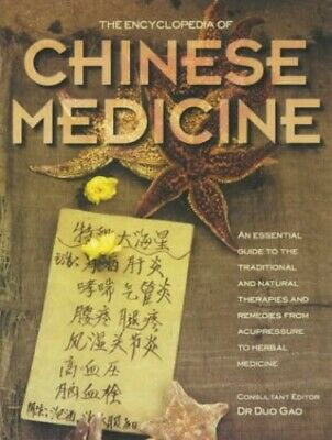 The Encyclopedia of Chinese Medicine: An Essential Guide to the Tra... Paperback