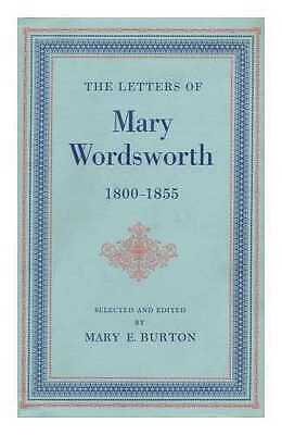 The Letters of Mary Wordsworth, 1800-1855 / Selected and Edited by M. E. Burton