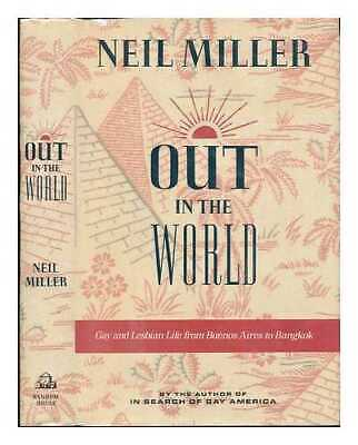 Out in the World: Gay and Lesbian Life from Buenos Aires to Bangkok / Neil...