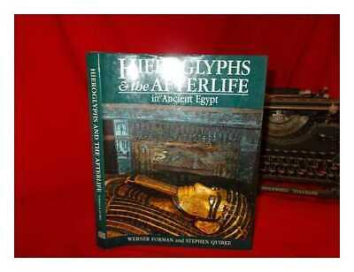 Hieroglyphs and the afterlife in ancient Egypt / Werner Forman and Stephen...