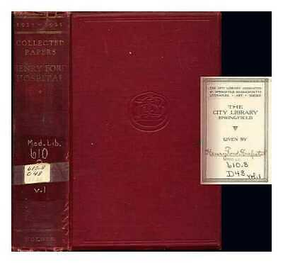 Collected papers by the staff of the Henry Ford Hospital: First Series...