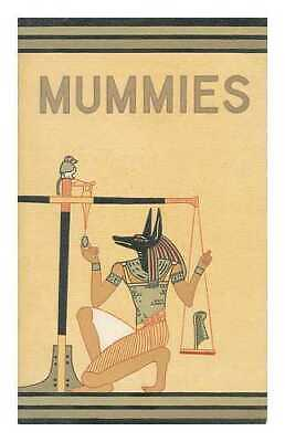 Mummies / Richard a Martin; Drawings by the Author. Anthropology Leaflet...