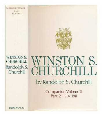 Winston S. Churchill. Vol. 2 Companion. Part 2 (1907-1911) / by Randolph S....