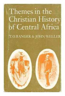 Themes in the Christian History of Central Africa / Edited by T. O. Ranger...